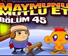 Maymunu Mutlu Et Bölüm 45